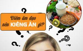 Viêm âm đạo nên kiêng ăn gì?